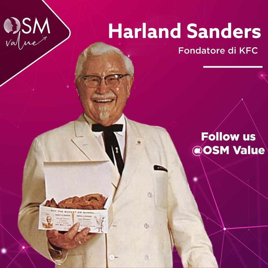 Il colonnello Harland Sanders, il re del pollo fritto che dopo miliardi di peripezie e rifiuti ha dato vita alla catena di fast food KFC